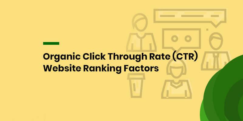 Organic Click Through Rate (CTR) Website Ranking Factors